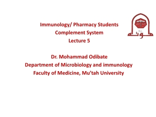 Immunology/ Pharmacy Students Complement System Lecture 5 Dr. Mohammad Odibate
