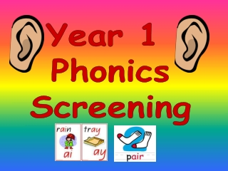Year 1  Phonics Screening