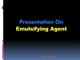 Presentation On Emulsifying Agent