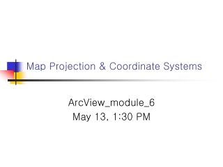Map Projection & Coordinate Systems