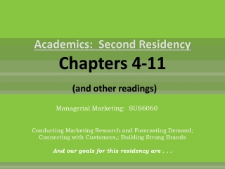 Academics:  Second Residency Chapters 4-11           (and other readings)