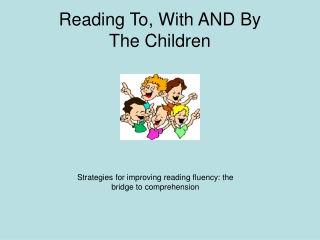 Reading To, With AND By The Children