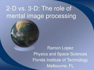 2-D vs. 3-D: The role of mental image processing