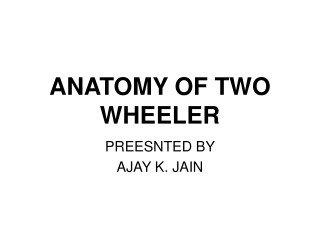 ANATOMY OF TWO WHEELER