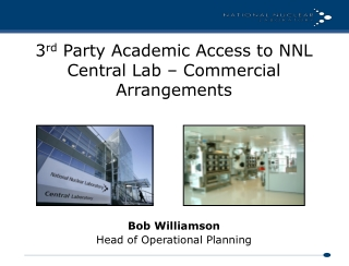 3 rd  Party Academic Access to NNL Central Lab – Commercial Arrangements