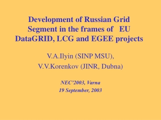 Development of Russian Grid Segment in the frames of   EU DataGRID, LCG and EGEE projects