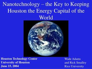 Nanotechnology – the Key to Keeping Houston the Energy Capital of the World