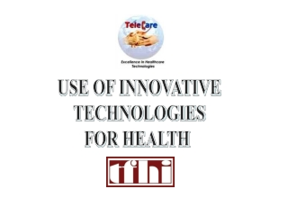 USE OF INNOVATIVE TECHNOLOGIES FOR HEALTH