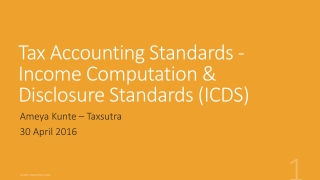 Tax Accounting  Standards - Income Computation & Disclosure Standards (ICDS)
