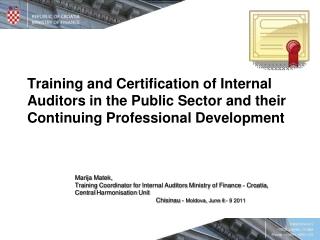 Marija Matek,  Training Coordinator  for  Internal Auditor s  Ministry of Finance  -  Cro a tia ,