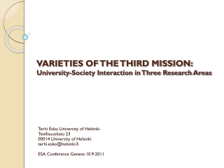 VARIETIES OF THE THIRD MISSION:  University-Society Interaction in Three Research Areas