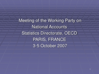 Meeting of the Working Party on  National Accounts Statistics Directorate, OECD PARIS, FRANCE