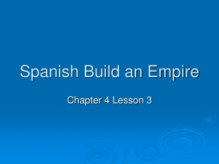 Spanish Build an Empire