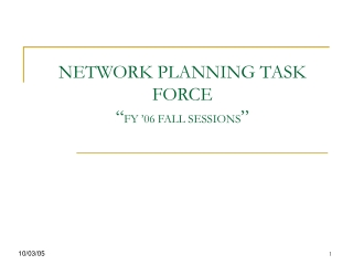 """NETWORK PLANNING TASK FORCE  """" FY '06 FALL SESSIONS """""""