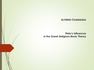 Achillefs Chaldaiakis Plato's Influences  in the Greek Religious Music Theory