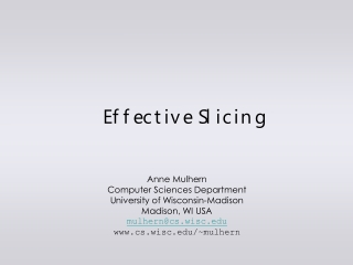 Effective Slicing