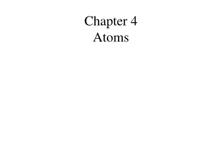 Chapter 4 Atoms