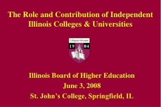 The Role and Contribution of Independent  Illinois Colleges & Universities