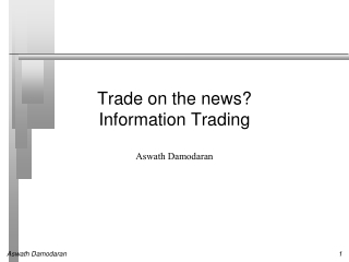 Trade on the  news? Information  Trading