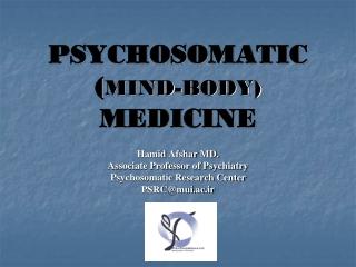 PSYCHOSOMATIC ( MIND-BODY)  MEDICINE