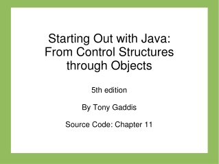 Starting Out with Java:  From Control Structures  through Objects 5th edition By Tony Gaddis