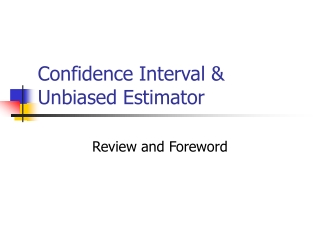 Confidence Interval & Unbiased Estimator