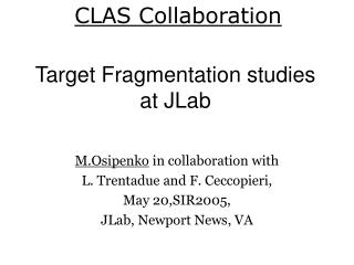 Target Fragmentation studies at JLab