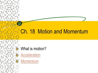 Ch. 18  Motion and Momentum