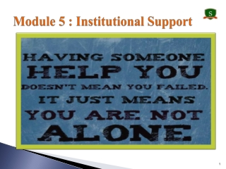 Module 5 :  Institutional Support