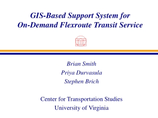 GIS-Based Support System for On-Demand Flexroute Transit Service