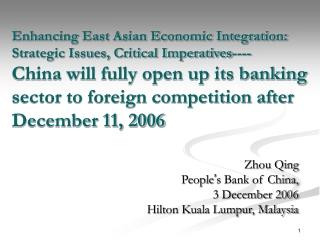 Zhou Qing  People ' s Bank of China, 3 December 2006 Hilton Kuala Lumpur, Malaysia