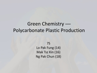 Green Chemistry  ──  Polycarbonate Plastic Production