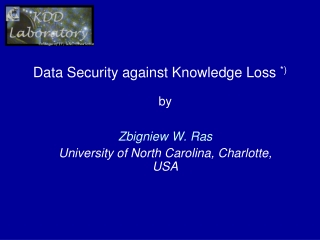 Data Security against Knowledge Loss  *)