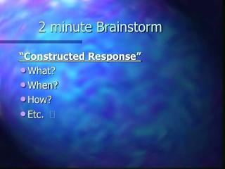 2 minute Brainstorm
