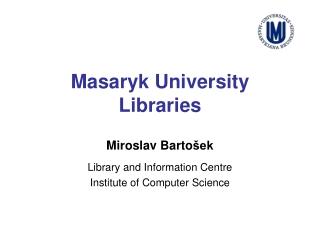 Masaryk University Libraries