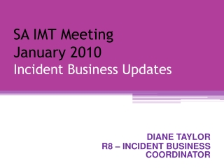 SA IMT Meeting January 2010 Incident Business Updates