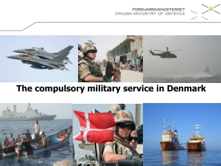The compulsory military service in Denmark