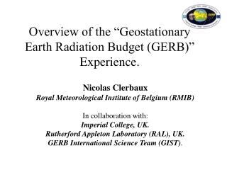 "Overview of the ""Geostationary Earth Radiation Budget (GERB)"" Experience."