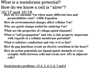 "What is a membrane potential?  How do we know a cell is ""alive""?   10/17 and 10/19"