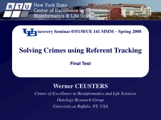 Werner CEUSTERS Center of Excellence in Bioinformatics and Life Sciences  Ontology Research Group