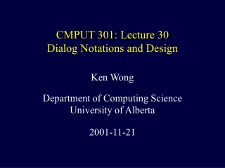 CMPUT 301: Lecture 30 Dialog Notations and Design