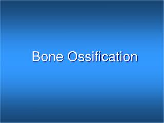 Bone Ossification