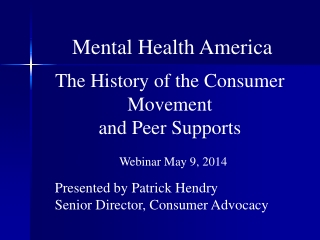 The History of the Consumer Movement  and Peer Supports