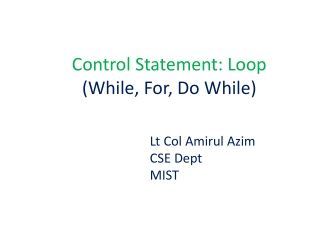 Control Statement: Loop  (While, For, Do While)