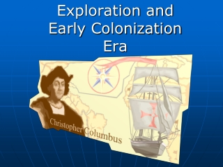 Exploration and Early Colonization Era