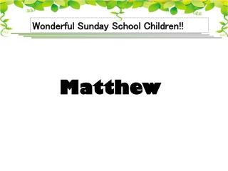 Wonderful Sunday School Children !!