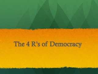 The 4 R ' s of Democracy