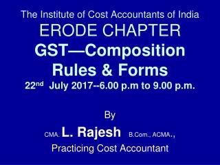 By CMA.  L. Rajesh B.Com., ACMA ., Practicing Cost Accountant