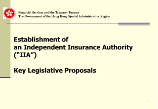 "Establishment of  an Independent Insurance Authority (""IIA"") Key Legislative Proposals"