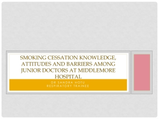 Smoking cessation knowledge, attitudes and barriers among junior doctors at  Middlemore  Hospital